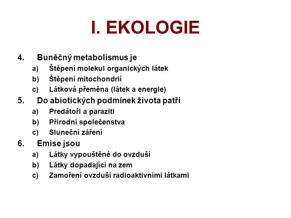 I. EKOLOGIE Buněčný metabolismus je