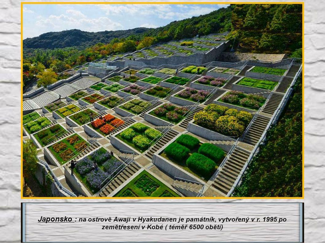 Japonsko : na ostrově Awaji v Hyakudanen je památník, vytvořený v r