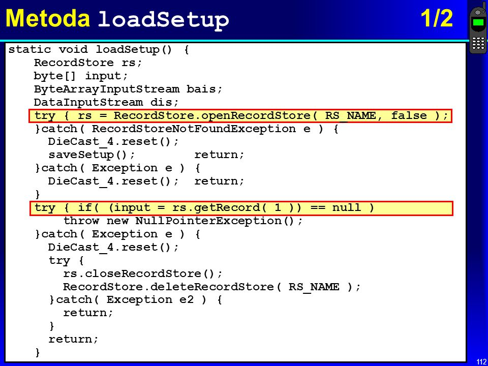 Metoda loadSetup 1/2 RecordStore rs; byte[] input;