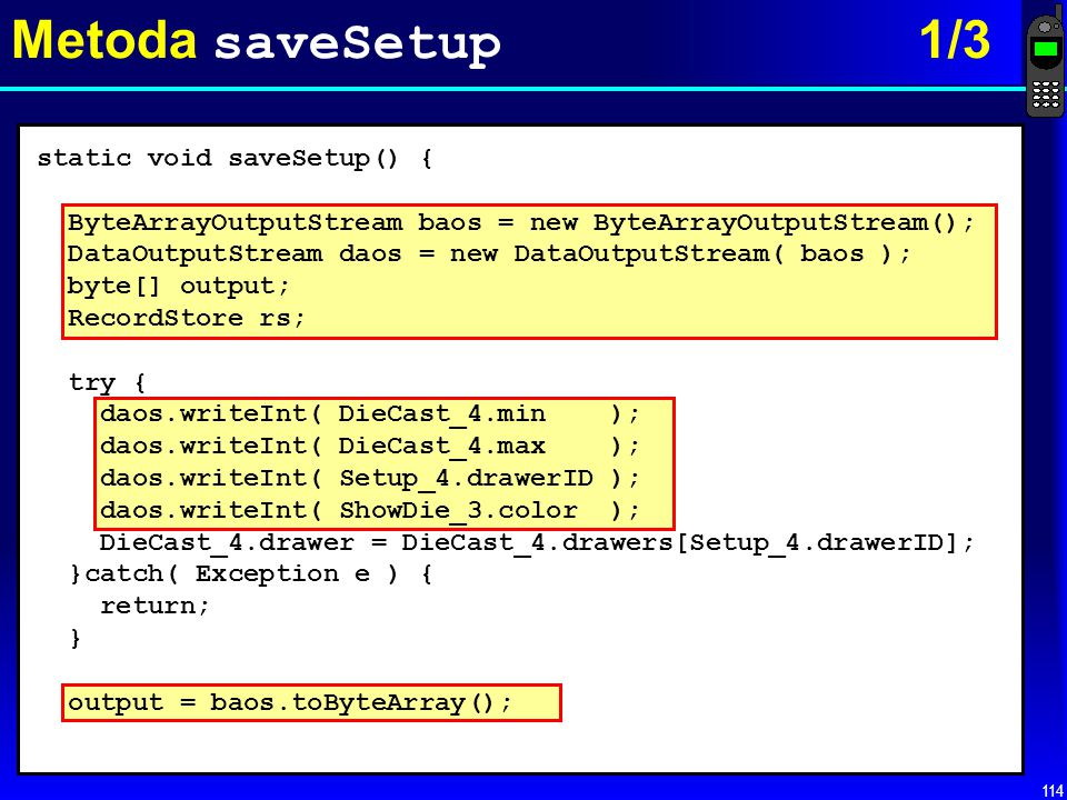 Metoda saveSetup 1/3 static void saveSetup() {
