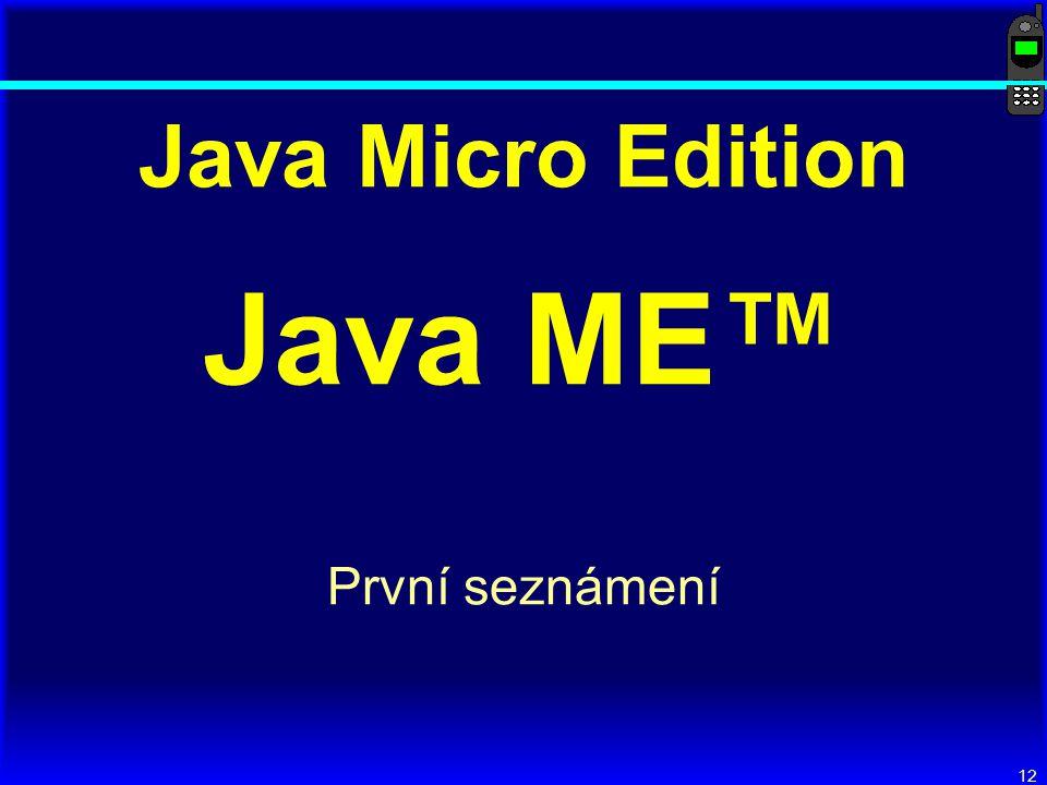Java Micro Edition Java ME™