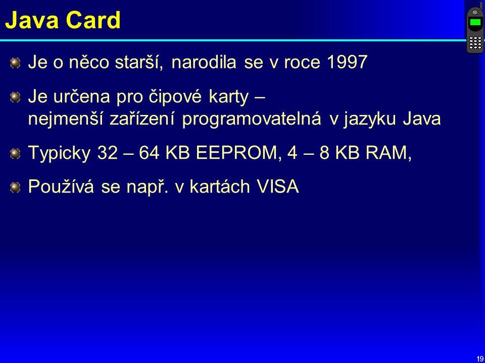 Java Card Je o něco starší, narodila se v roce 1997