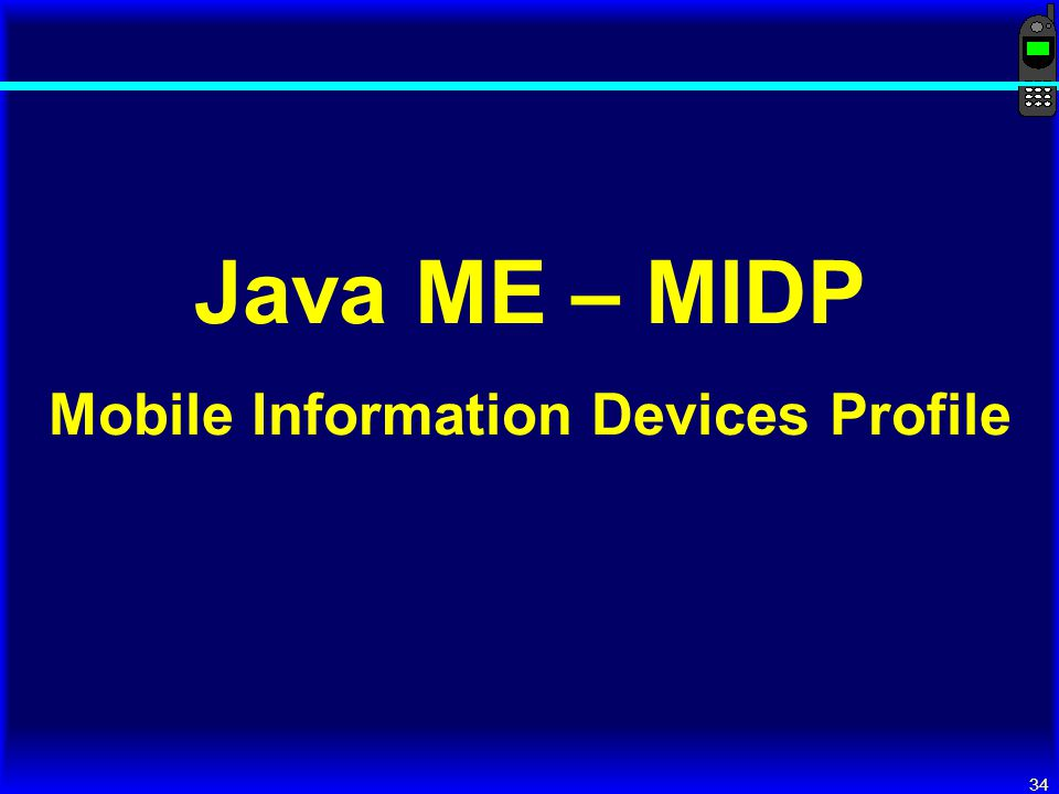 Java ME – MIDP Mobile Information Devices Profile