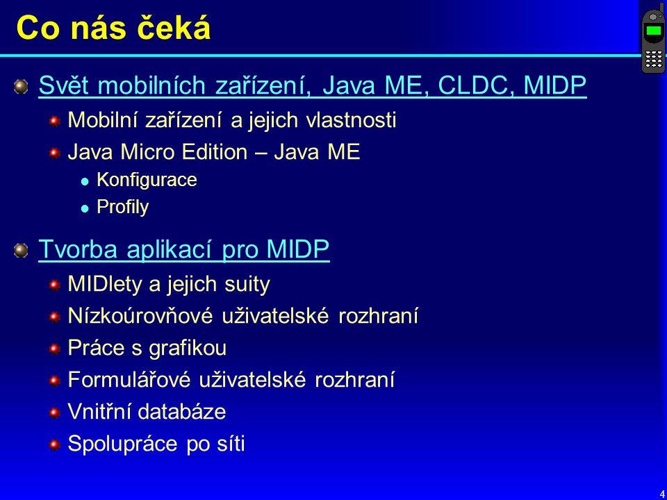 Co nás čeká Svět mobilních zařízení, Java ME, CLDC, MIDP