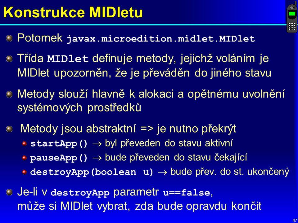Konstrukce MIDletu Potomek javax.microedition.midlet.MIDlet