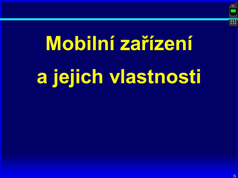 Mobilní zařízení a jejich vlastnosti