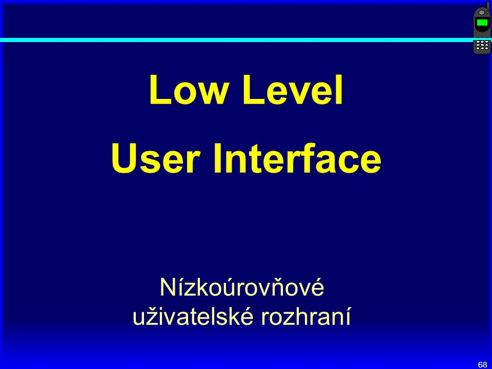 Low Level User Interface