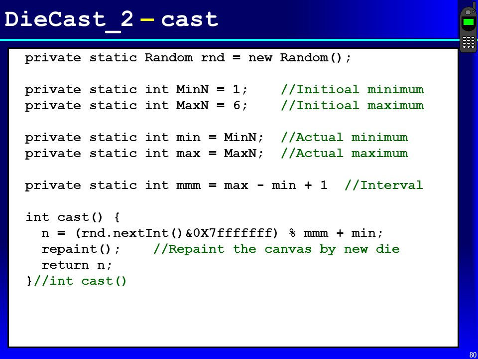 DieCast_2 – cast private static Random rnd = new Random();