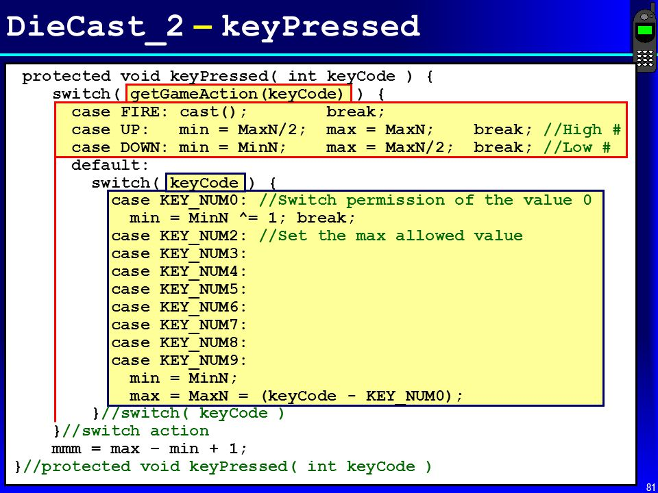 DieCast_2 – keyPressed protected void keyPressed( int keyCode ) {