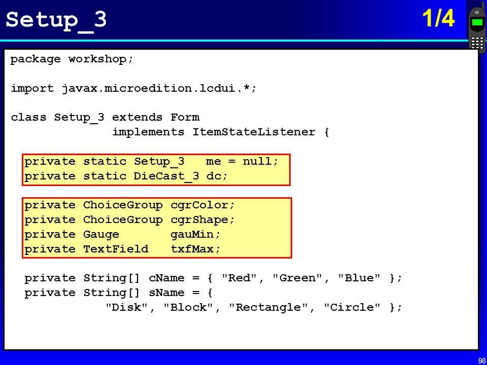 Setup_3 1/4 package workshop; import javax.microedition.lcdui.*;
