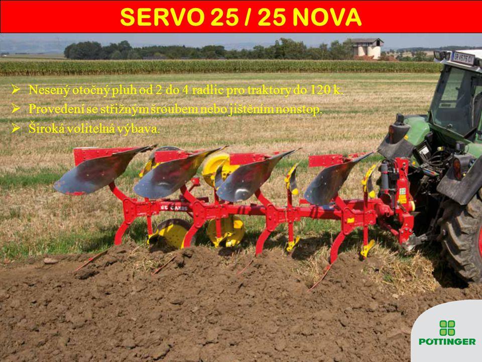 SERVO 25 / 25 NOVA Nesený otočný pluh od 2 do 4 radlic pro traktory do 120 k. Provedení se střižným šroubem nebo jištěním nonstop.