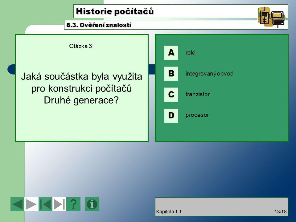 Historie počítačů A B C D 8.3. Ověření znalostí