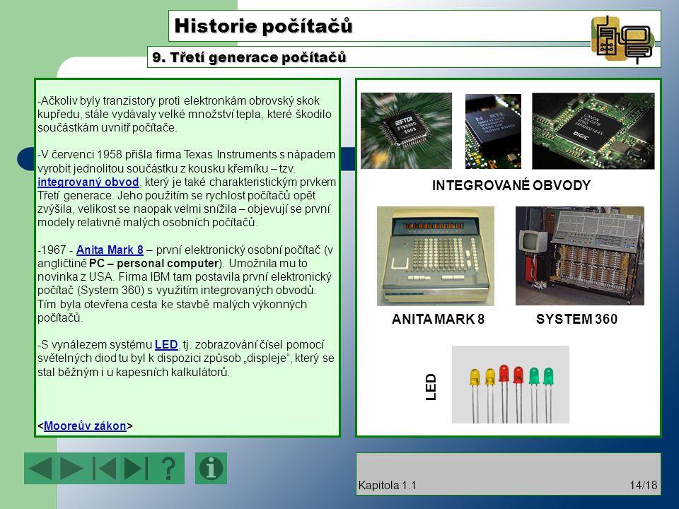 Historie počítačů 9. Třetí generace počítačů INTEGROVANÉ OBVODY
