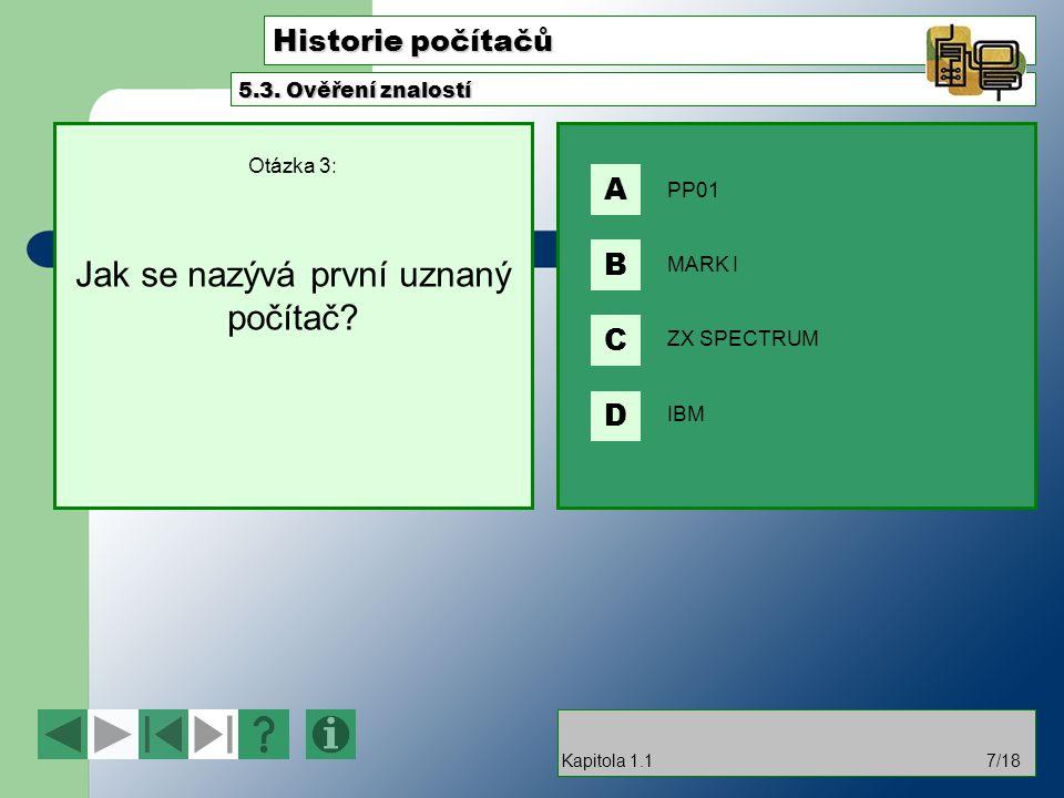 Otázka 3: Jak se nazývá první uznaný počítač