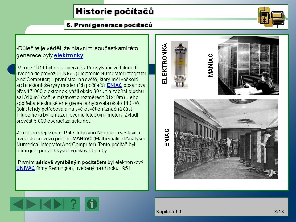 Historie počítačů 6. První generace počítačů ELEKTRONKA MANIAC ENIAC