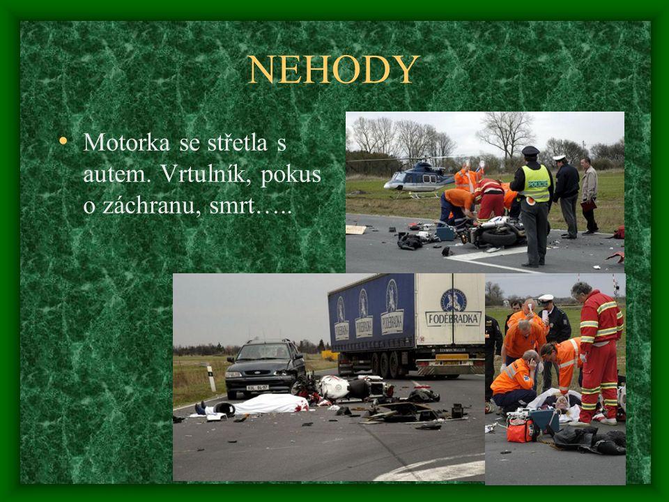 NEHODY Motorka se střetla s autem. Vrtulník, pokus o záchranu, smrt…..