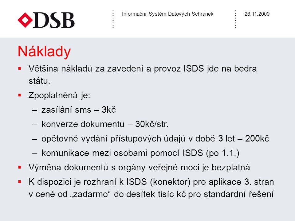 Náklady Většina nákladů za zavedení a provoz ISDS jde na bedra státu.