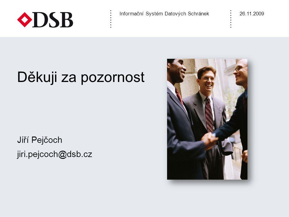 Děkuji za pozornost Jiří Pejčoch jiri.pejcoch@dsb.cz