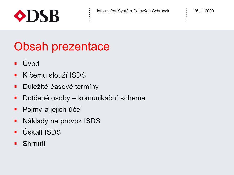 Obsah prezentace Úvod K čemu slouží ISDS Důležité časové termíny