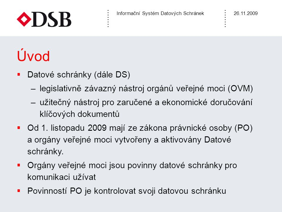 Úvod Datové schránky (dále DS)
