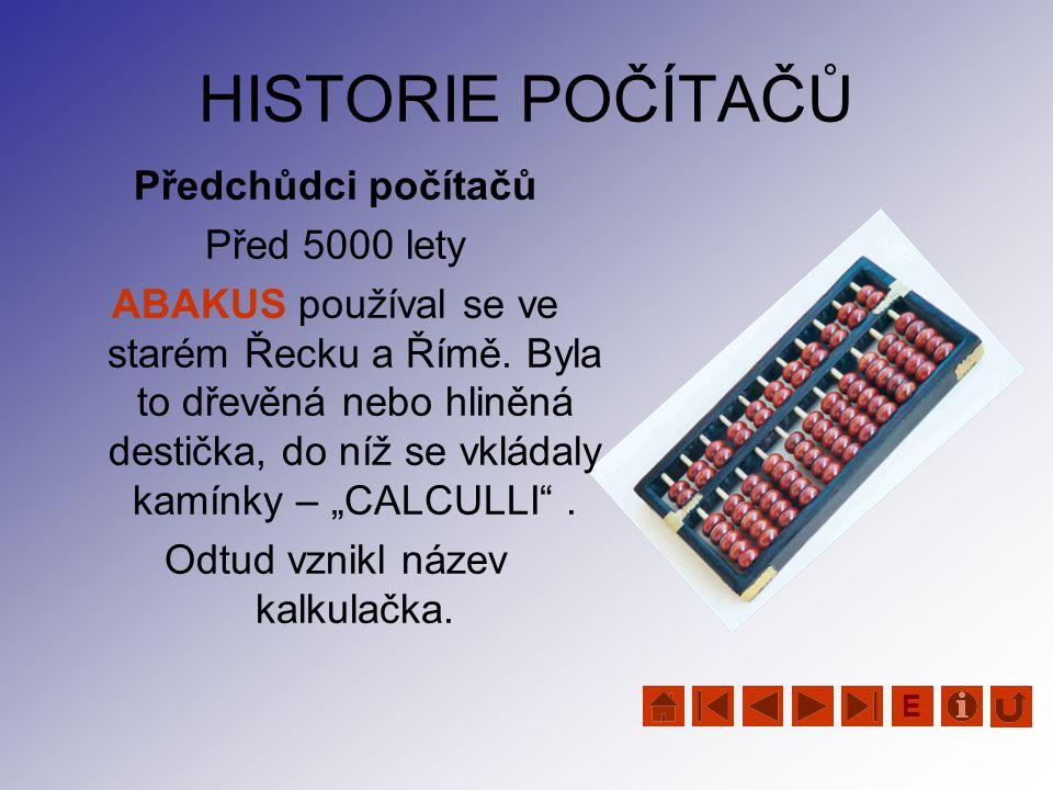 Odtud vznikl název kalkulačka.