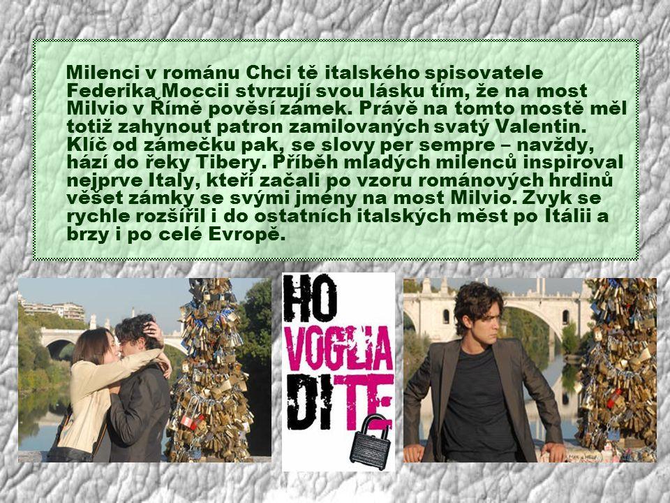 Milenci v románu Chci tě italského spisovatele Federika Moccii stvrzují svou lásku tím, že na most Milvio v Římě pověsí zámek.