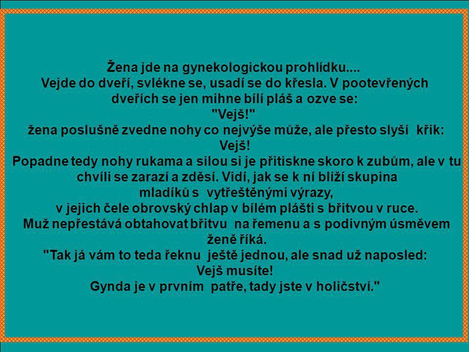 Žena jde na gynekologickou prohlídku....