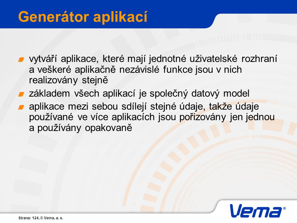 Generátor aplikací vytváří aplikace, které mají jednotné uživatelské rozhraní a veškeré aplikačně nezávislé funkce jsou v nich realizovány stejně.
