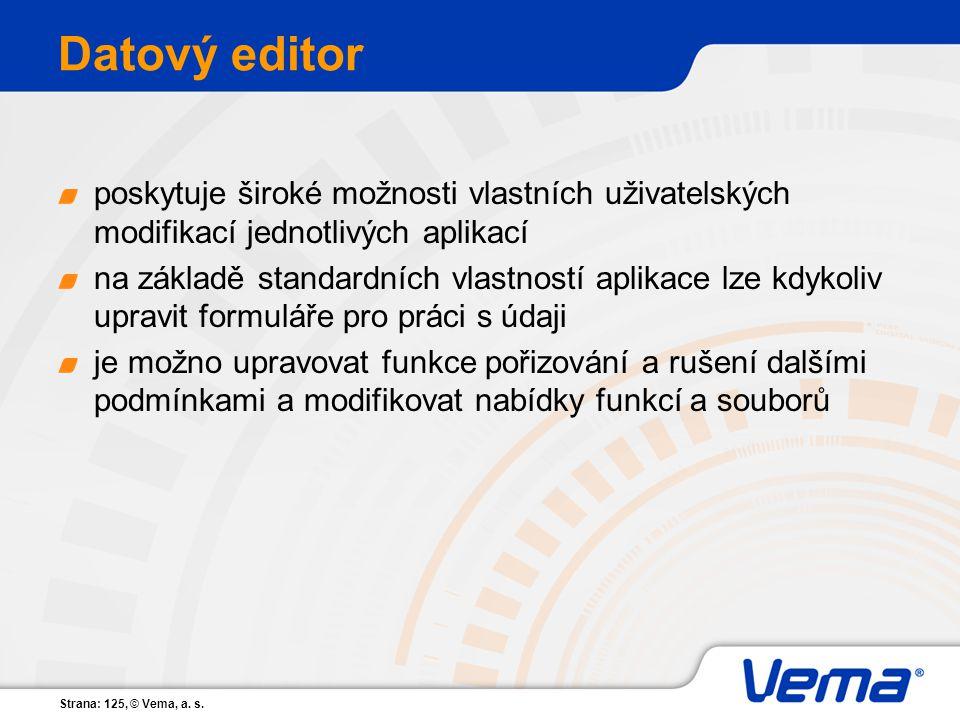 Datový editor poskytuje široké možnosti vlastních uživatelských modifikací jednotlivých aplikací.