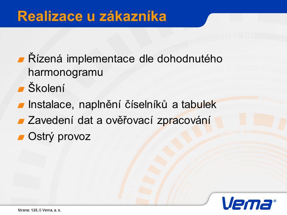 Realizace u zákazníka Řízená implementace dle dohodnutého harmonogramu