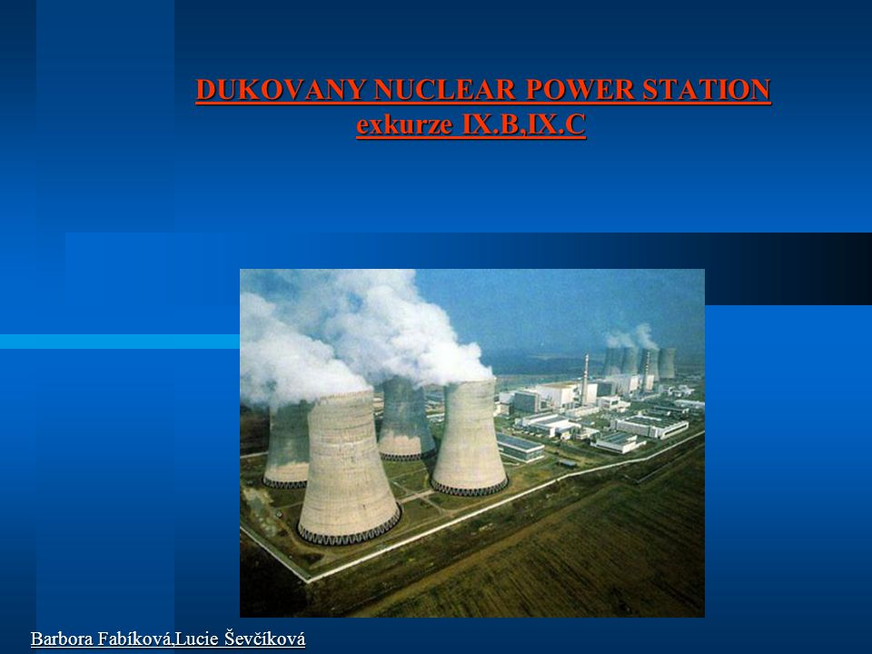 DUKOVANY NUCLEAR POWER STATION exkurze IX.B,IX.C