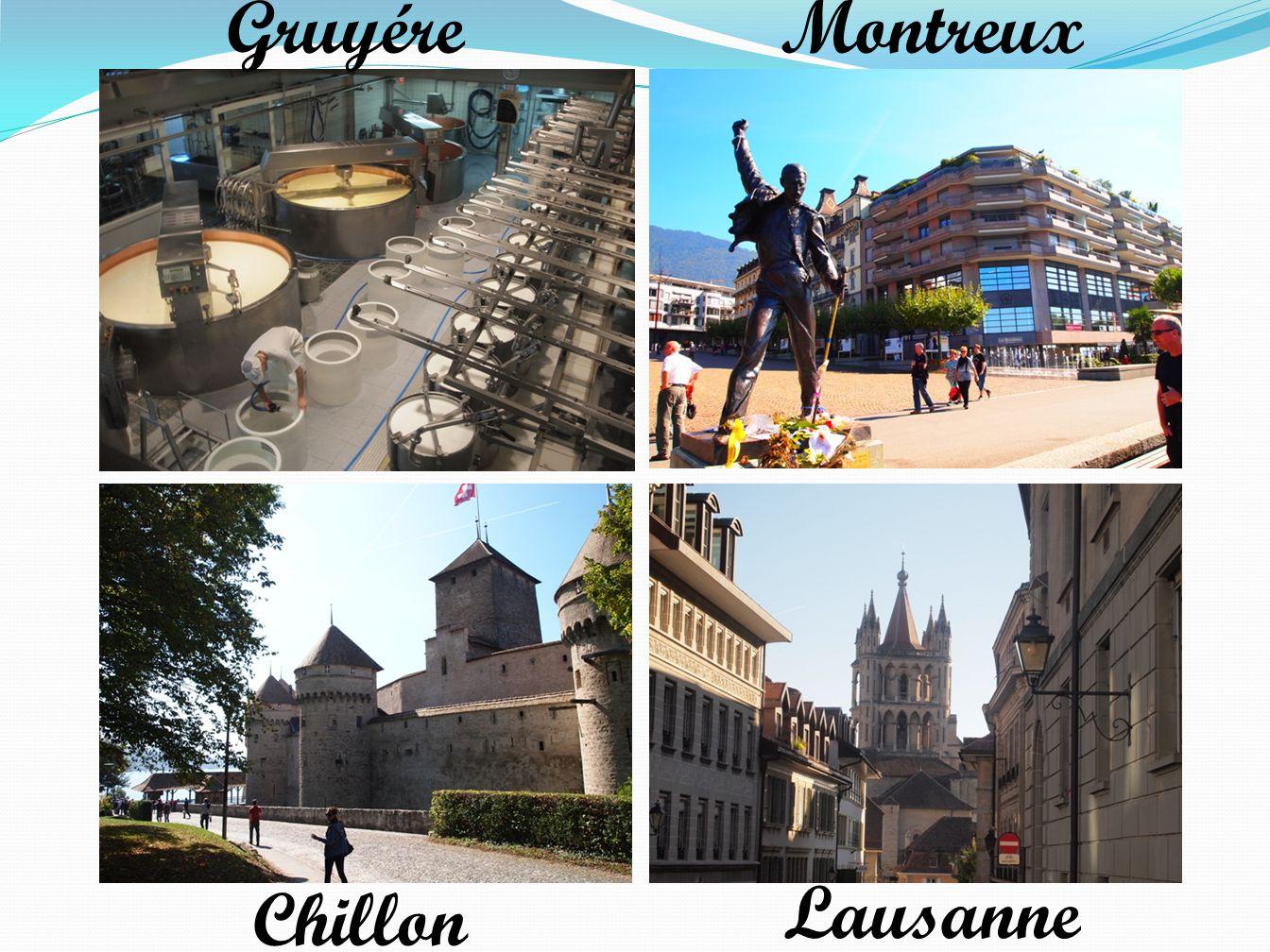 Gruyére Montreux Lausanne Chillon