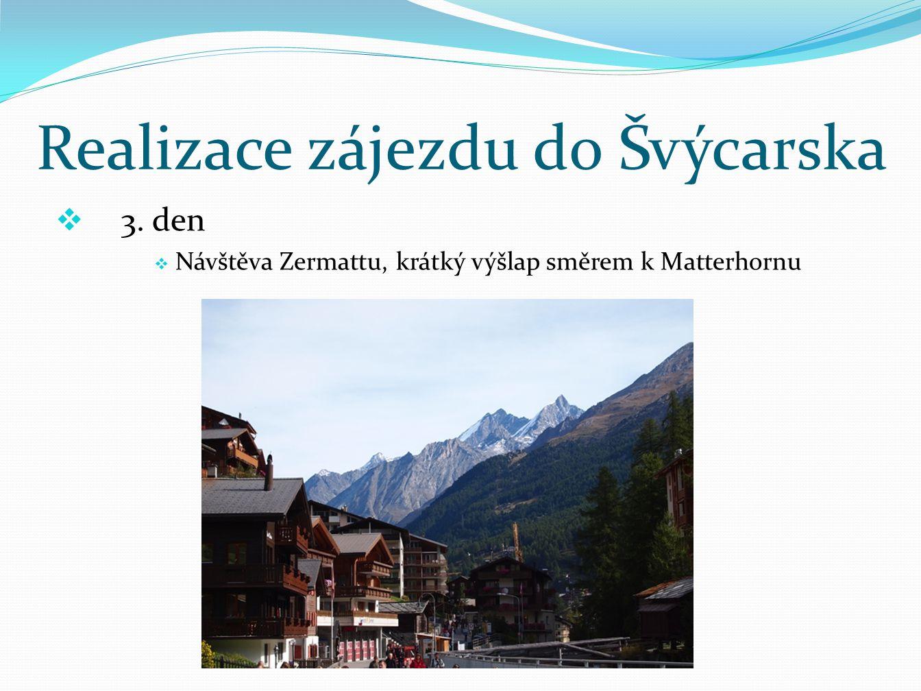 Realizace zájezdu do Švýcarska