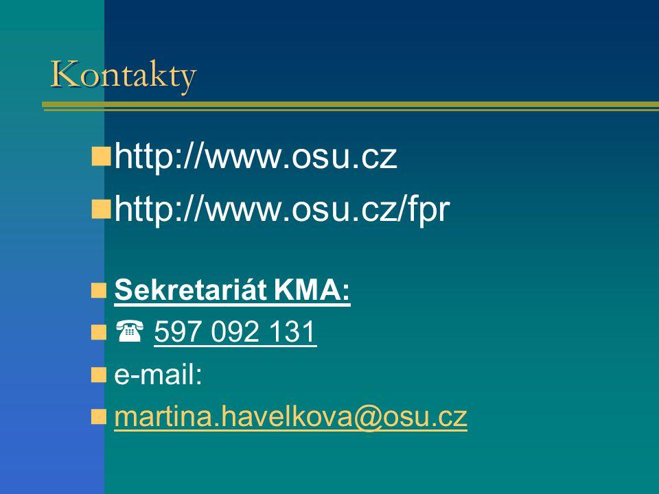 Kontakty http://www.osu.cz http://www.osu.cz/fpr Sekretariát KMA: