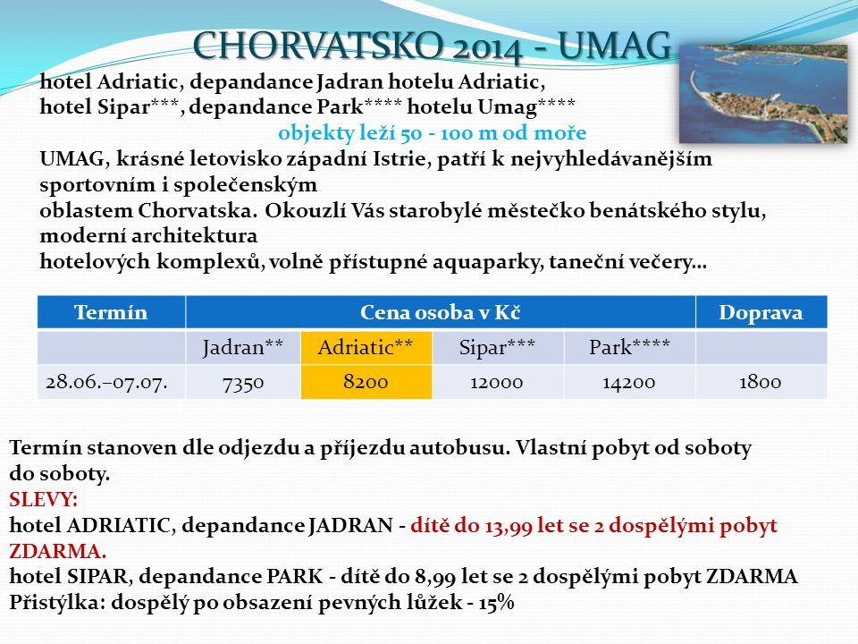 CHORVATSKO 2014 - UMAG hotel Adriatic, depandance Jadran hotelu Adriatic, hotel Sipar***, depandance Park**** hotelu Umag****
