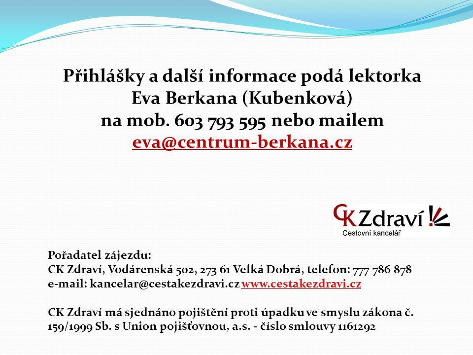 Přihlášky a další informace podá lektorka Eva Berkana (Kubenková)