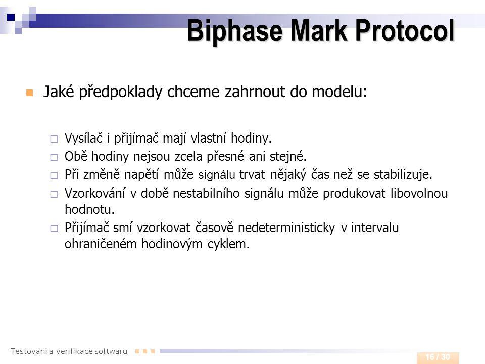 Biphase Mark Protocol Jaké předpoklady chceme zahrnout do modelu: