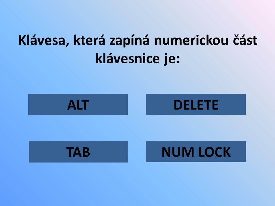 Klávesa, která zapíná numerickou část klávesnice je: