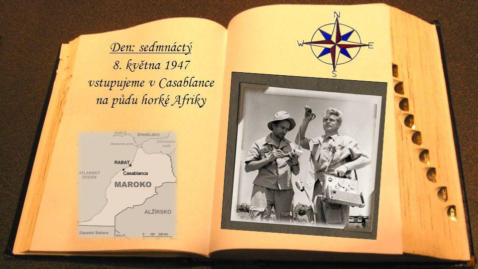 8. května 1947 vstupujeme v Casablance na půdu horké Afriky