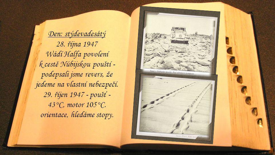 Den: stýdevadesátý 28. října 1947. Wádí Halfa povolení.