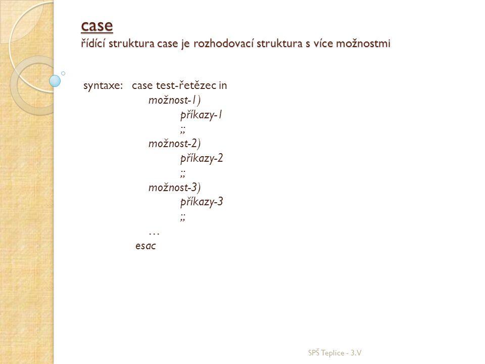 case řídící struktura case je rozhodovací struktura s více možnostmi