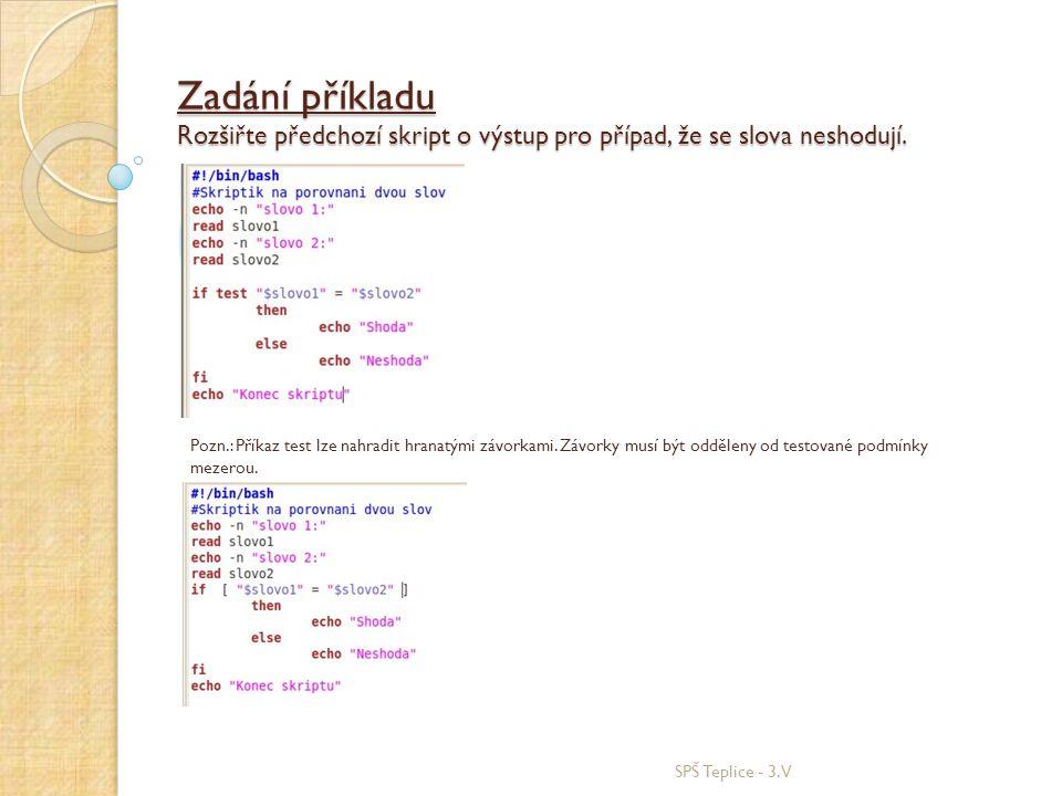 Zadání příkladu Rozšiřte předchozí skript o výstup pro případ, že se slova neshodují.