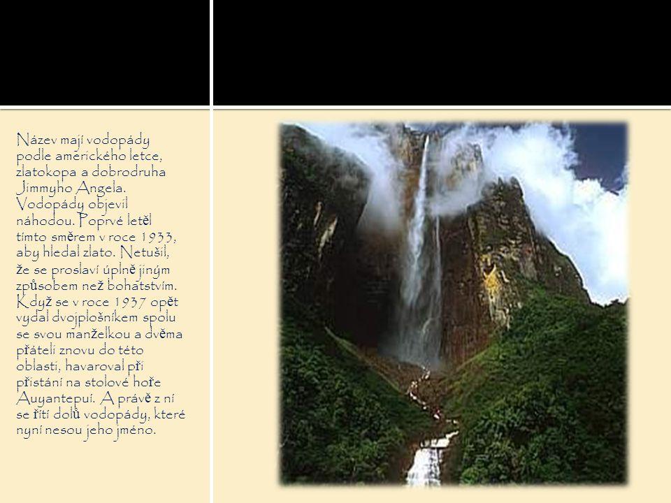 Název mají vodopády podle amerického letce, zlatokopa a dobrodruha Jimmyho Angela.