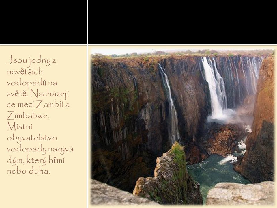 Jsou jedny z nevětších vodopádů na světě