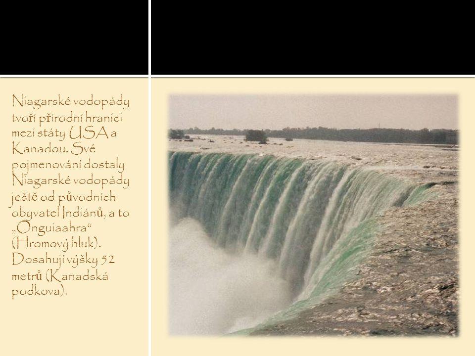 Niagarské vodopády tvoří přírodní hranici mezi státy USA a Kanadou