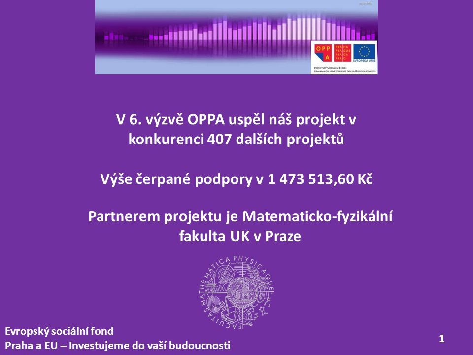 V 6. výzvě OPPA uspěl náš projekt v konkurenci 407 dalších projektů