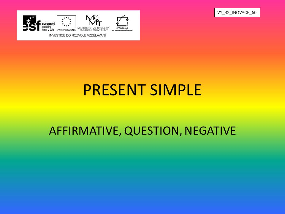 AFFIRMATIVE, QUESTION, NEGATIVE