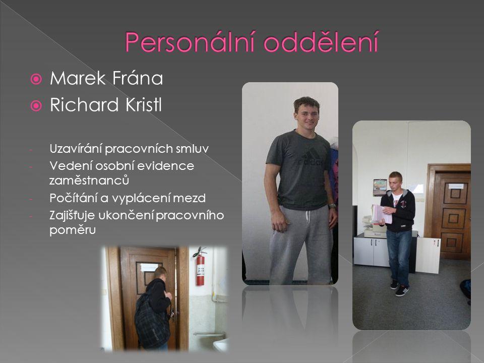 Personální oddělení Marek Frána Richard Kristl