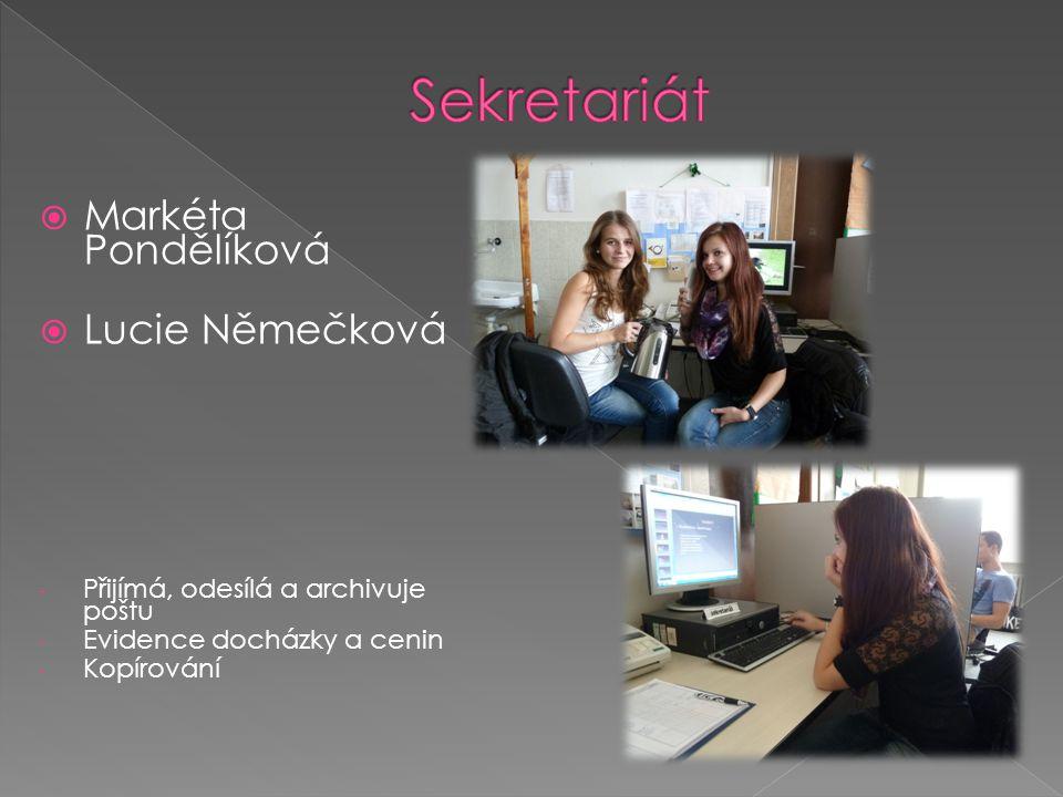 Sekretariát Markéta Pondělíková Lucie Němečková