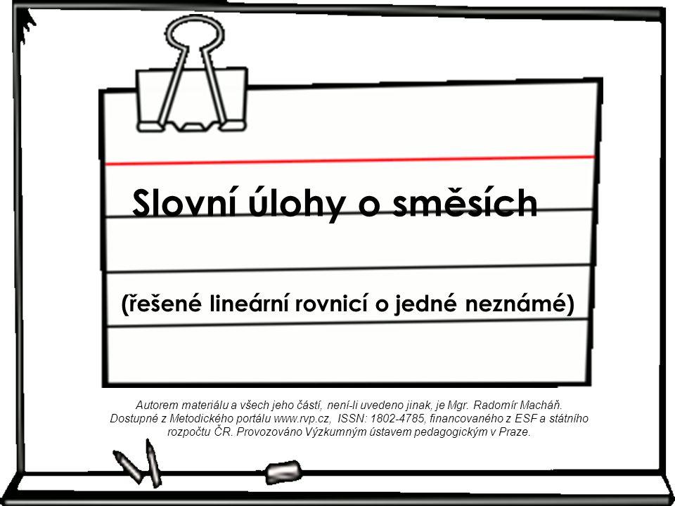 Slovní úlohy o směsích (řešené lineární rovnicí o jedné neznámé)
